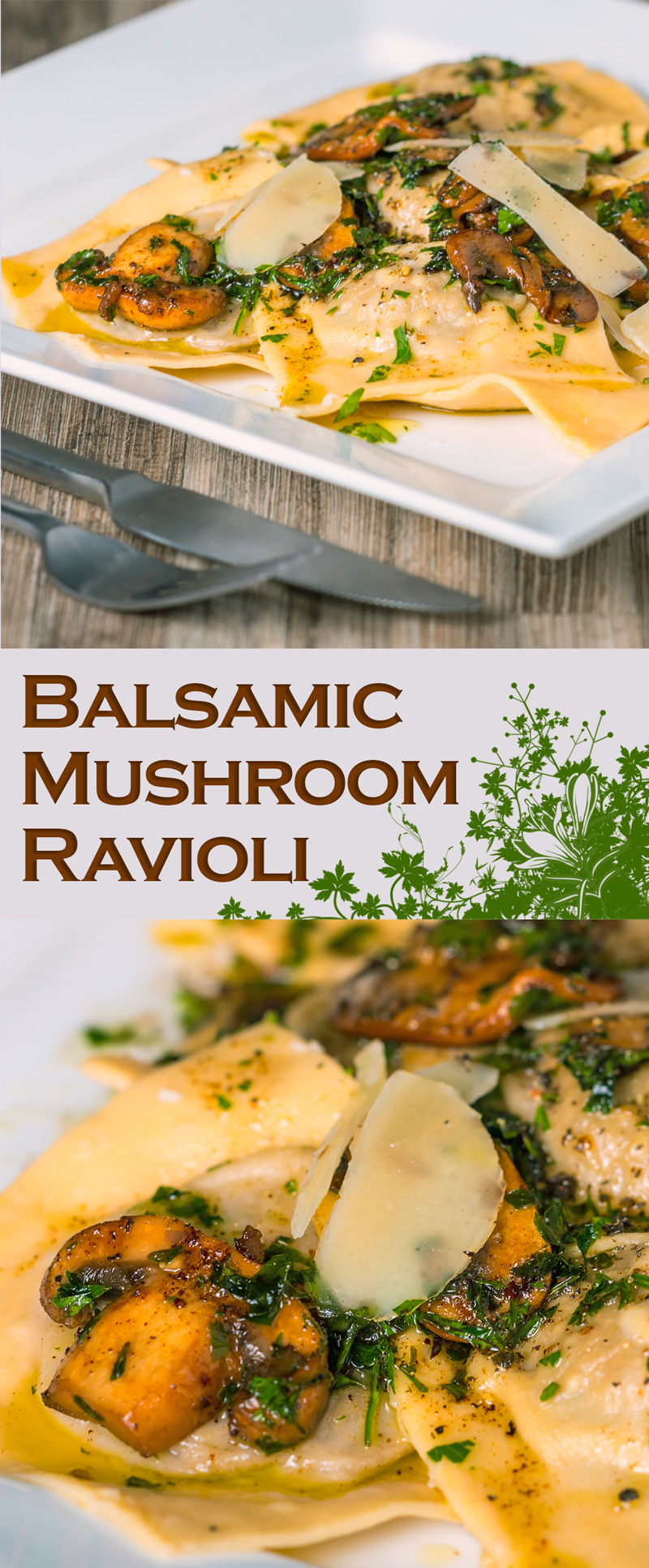 Balsamic and Garlic Mushroom Ravioli