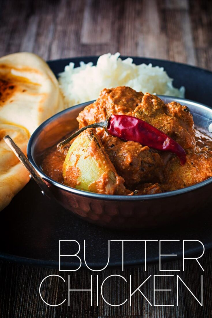 Butter chicken or Murgh Makhani is the classic Indian, grilled chicken in a rich gravy sauce often thickened with nuts and enriched with ghee and in this case sour cream. Made with spices from the store cupboard this is a great weeknight meal #curryrecipes #chickencurry