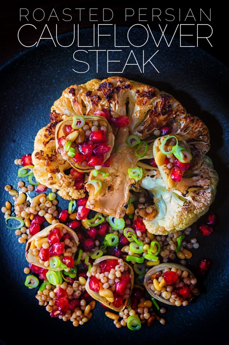 Cauliflower is my favourite winter vegetable and this exotic 'Persian' influenced Roasted Cauliflower Steak light and bright break from winter and makes for a fantastic complete vegan meal! #healthyveganrecipes #vegetarianmeals