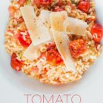 Tomatoes are a main stay of Italian food but a tomato risotto remains something of an unusual dish but a real favourite of mine! It's a perfect vegetarian week night meal… ready in less than an hour! #risottoideas #simplerisottorecipe