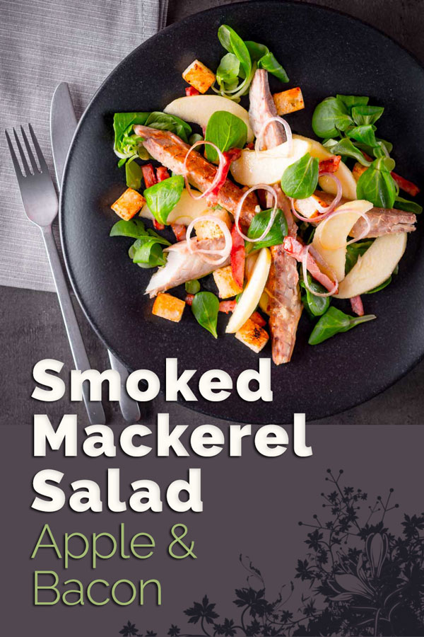 Apple and Mackerel are a wonderful combination and bacon makes everything better so this smoked mackerel salad with apple and bacon has you covered!