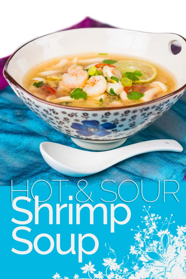 Hot and sour soup is Chinese restaurant classic, this hot and sour shrimp soup version is lighter than many and packed with the flavours of lemongrass and lots of chili! #soup #chinese #fish #fishsoup #shrimp #seafoodrecipes #recipeoftheday #recipeideas #recipes