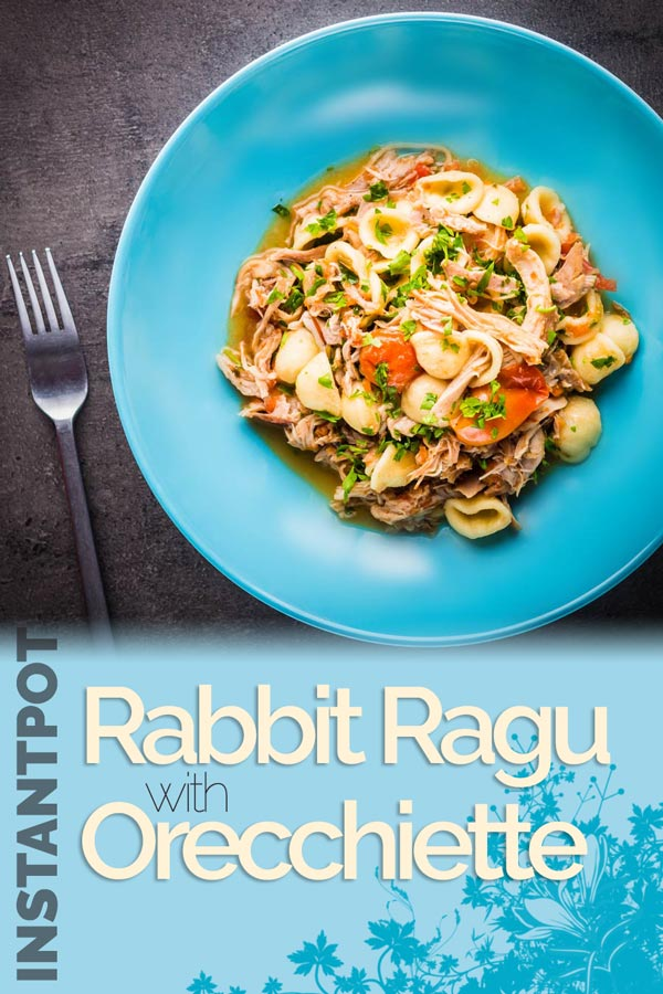 This rabbit ragu is a reminder of what a wonderful, cheap and sustainable meat rabbit can be in this rustic and wonderfully tasty Instant Pot pasta dish.