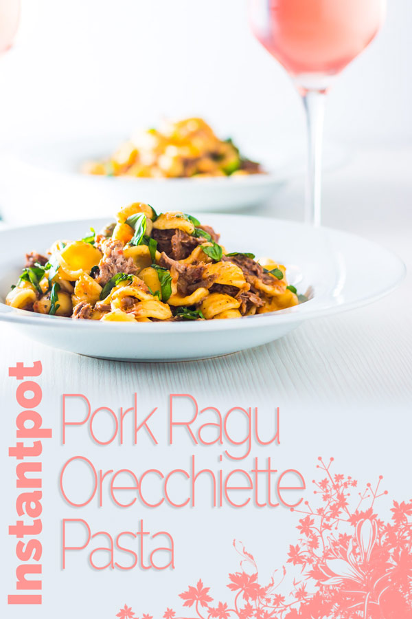 Pork Ragu that tastes like it has been slow cooked for 24 hours in an hour or so thanks to the Instant Pot served with hearty Orecchiette Pasta. #instantpot #pressurecookerecipes #instantpotrecipes #pork #pasta #pastarecipes #recipe #recipeoftheday #recipeideas