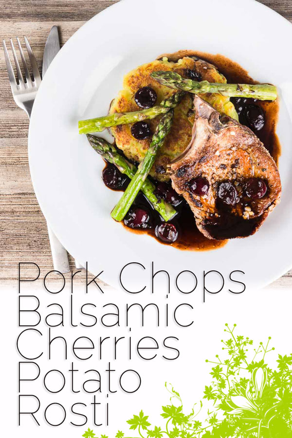 Simply pan fried pork chops are served with a simple potato rosti, some balsamic cherries and asparagus for an old school but delightful meal! #dinnerfortwo #porkchops #porkchoprecipe #porkchop #porkrecipe #recipeoftheday #recipeideas