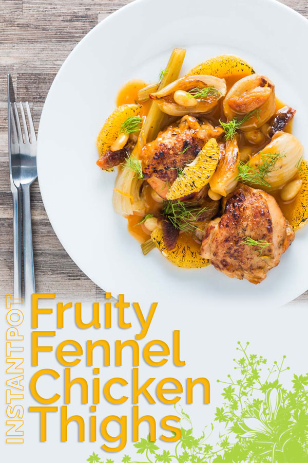 Cooking these Fruity Fennel Chicken Thighs in an Instant Pot reduces the time an old favourite slow cooker recipe cooks by 5 hours. #instantpot #instantpotrecipes #chickendinner #chickenthightrecipes #recipes #recipeideas #recipeoftheday