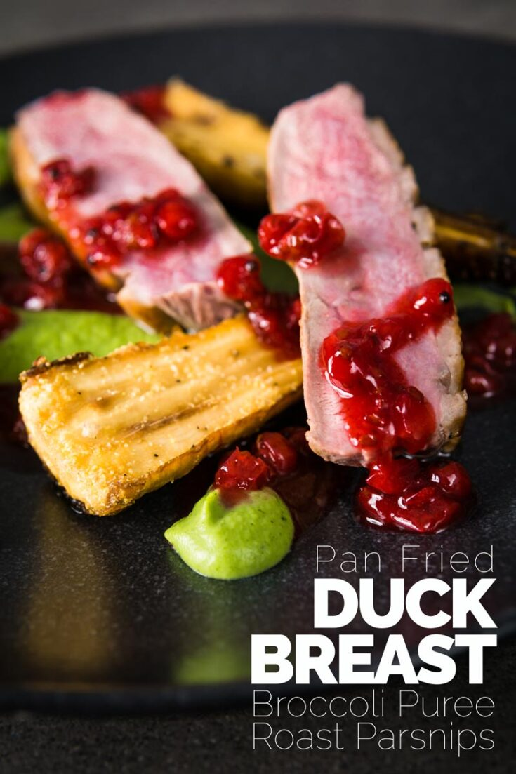 This pan fried duck breast is cooked using the cold pan method and is joined by honey roast parsnip, broccoli puree and a red currant sauce to form the perfect date night dinner! Many of the parts can be prepared in advance and re heated to make this a spectacular easy meal. #duckbrestdrecipes  #datenighrecipes  #dinnerfortwo  #redcurrentsauce #datenightdinnerathome