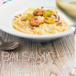 My Balsamic Mushroom and Leek Risotto is a superb comforting meal filled with the flavours of autumn and winter.