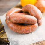 Portrait image of homemade Italian Sausages with text