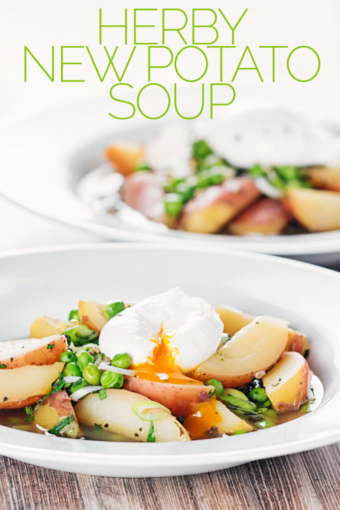 Portrait image of a new potato soup with peas in a broth topped with a perfectly poached egg with text