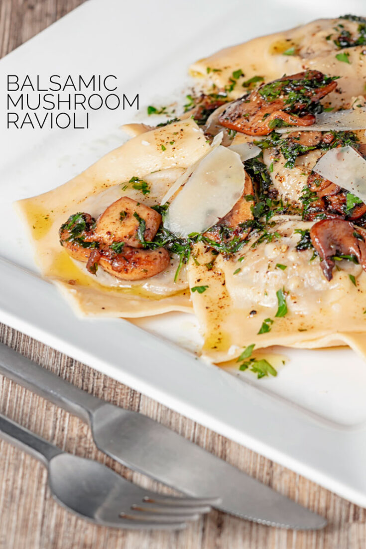 A grown up Balsamic Mushroom Ravioli that is well worth the effort to make for those of you that love Garlic and Mushrooms! #homemadepasta #freshpastarecipes #vegetarianmeals #dinnersfortwo #homemaderaviolirecipe #mushroompasta #garlicmushroompasta #pasta