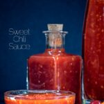 Portrait image of sweet chili sauce served in a dippiing bowl with chillies and bottles of sauce with text overlay