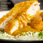 Portrait close up image of a chicken katsu curry with sliced crispy chicken breast served with coriander rice with text overlay