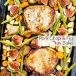 Portrait overhead of a pork chop tray bake with figs, green beans and roots with text overlay