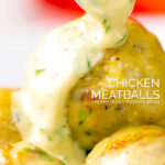 Portrait image of chicken meatballs having a creamy honey and mustard sauce poured over them with text overlay