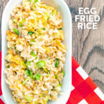 Portrait overhead image of egg fried rice served in a white bowl featuring a text overlay