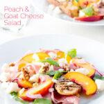 Two plates of pickled peach and goat cheese salad with Parma ham and chopped walnuts featuring a title overlay.