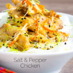 Crispy Chinese salt and pepper chicken with pickled daikon featuring a title overlay.